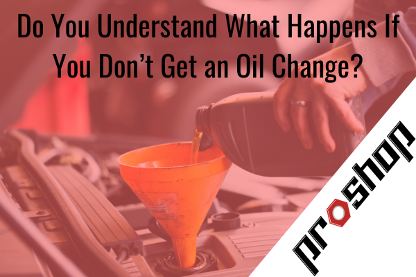 what happens if you don't get an oil change